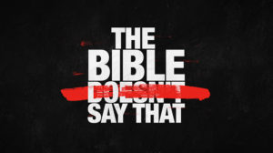 Bible Doesn't Say That