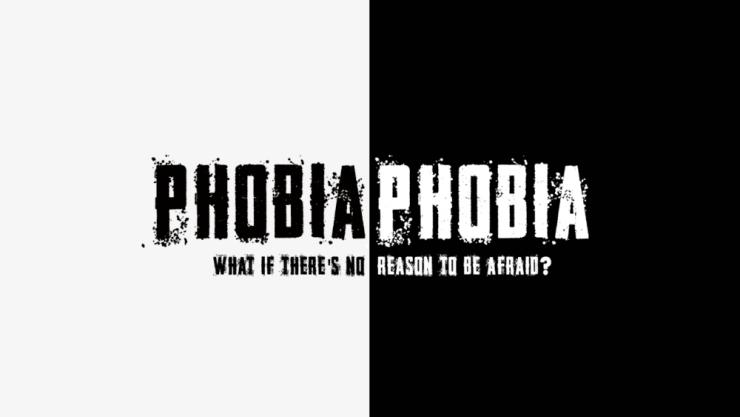 Phobia Phobia