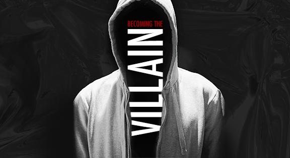 Becoming the Villain