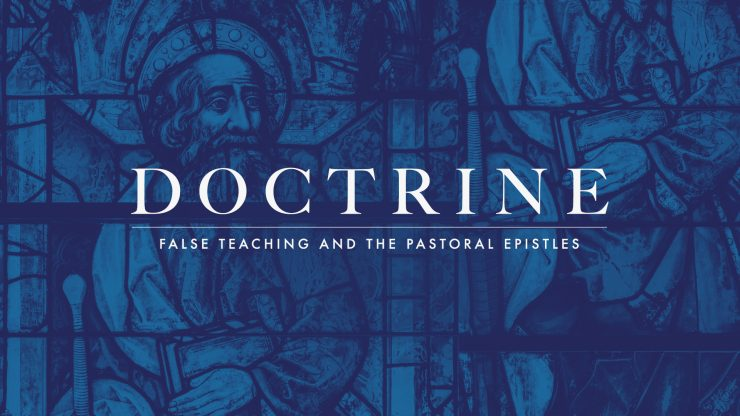 sermon series - Doctrine: False Teaching And The Pastoral Epistles