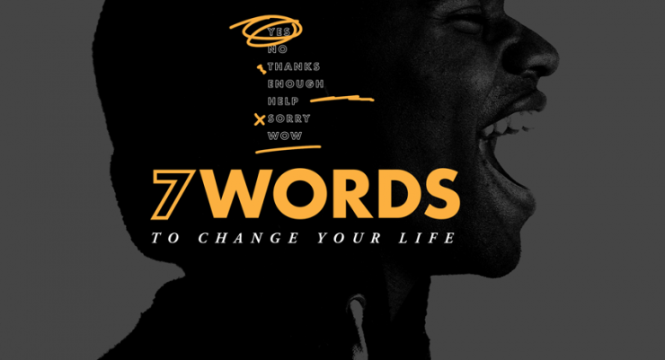 7 Words to Change Your Life