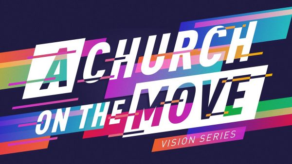 A Church on the Move - Vision Series