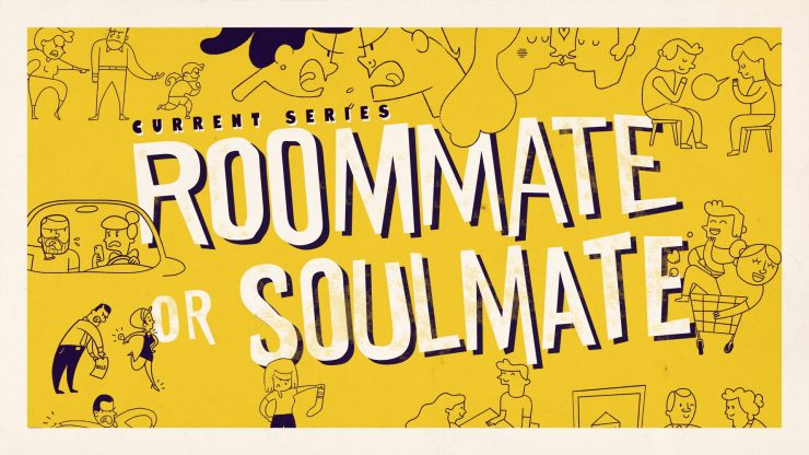 Roommate or Soulmate - marriage sermon series
