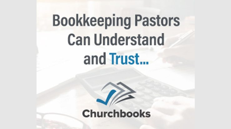 Bookkeeping pastors can understand and trust — Churchbooks