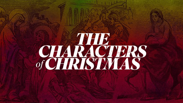 The Characters Of Christmas Sermon Series