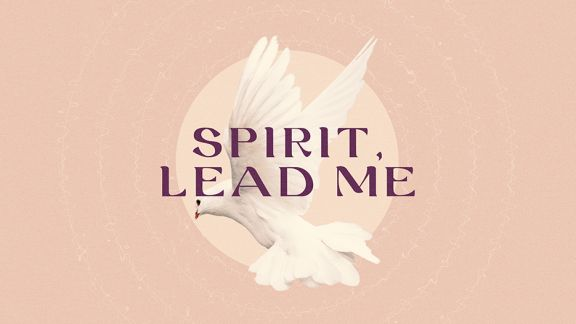 Spirit, Lead Me Holy Spirit Sermon Series Graphic