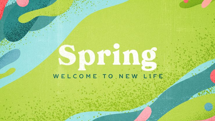 Spring: Welcome To New Life Sermon Series Graphic