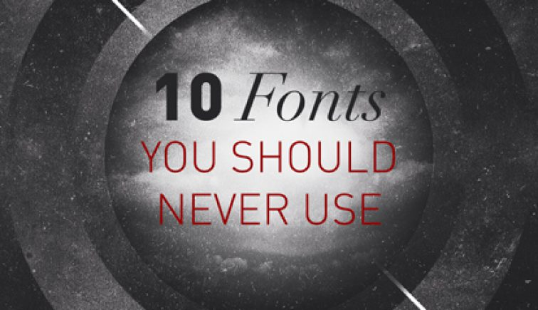 10-Fonts-You-Should-Never-Use