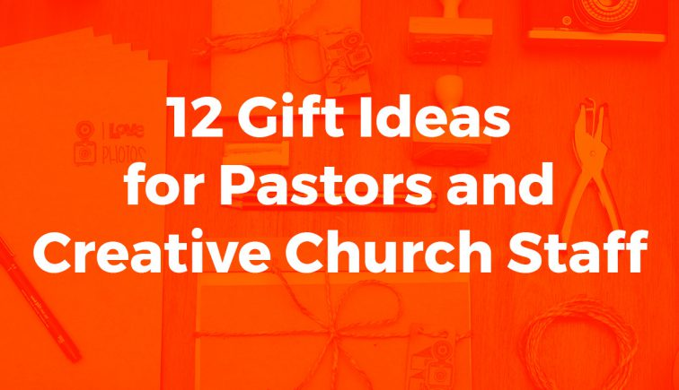 12 gift ideas for pastors and creative church staff