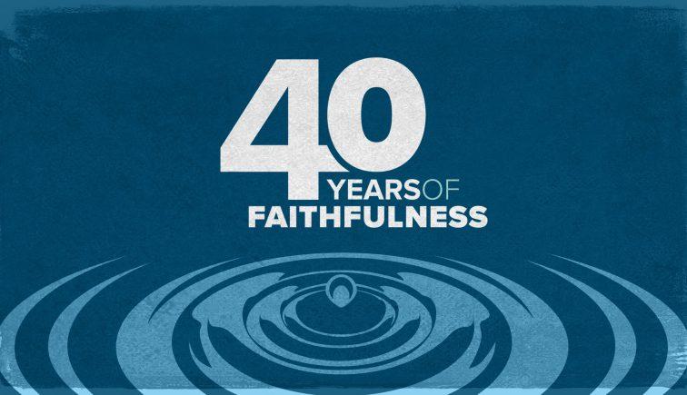 40 Years of Faithfulness Sermon Series Idea