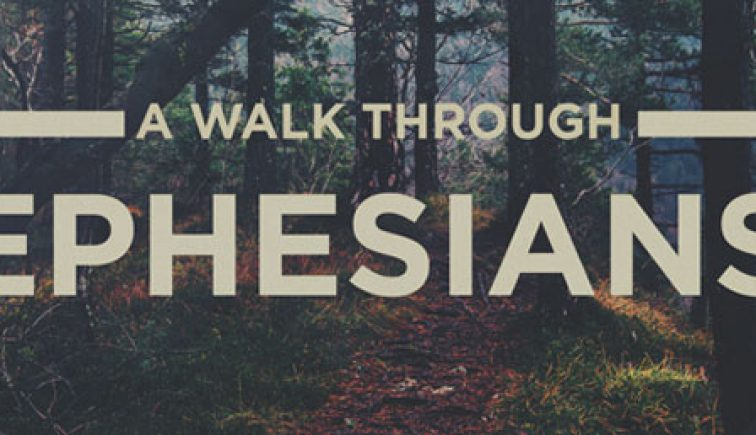 A Walk Through Ephesians Sermon Series Idea