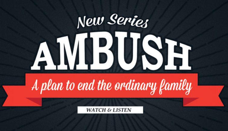 Ambush Sermon Series Idea