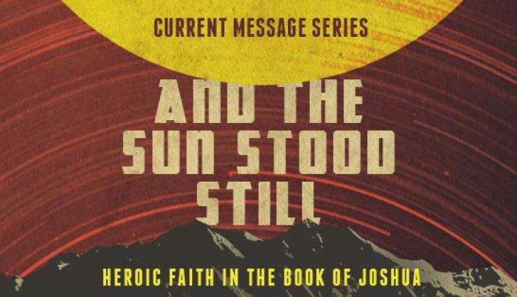 And the Sun Stood Still Sermon Series Idea