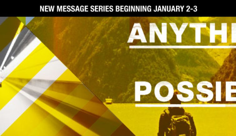 Anything is Possible Sermon Series Idea