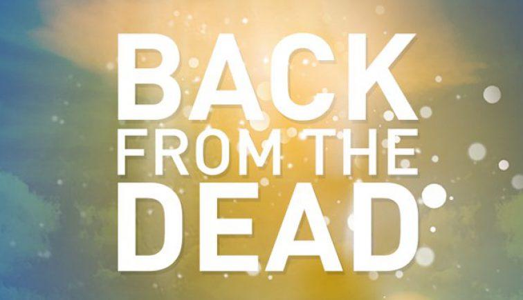 Back from the Dead Sermon Series Idea