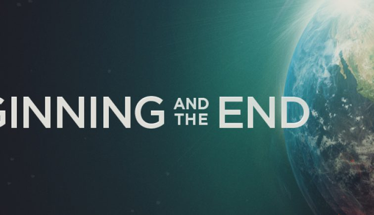 Beginning and the End Sermon Series Idea