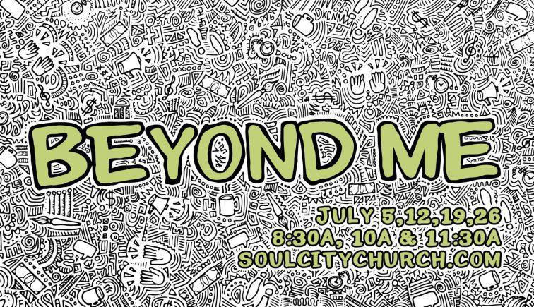 Beyond Me Sermon Series Idea