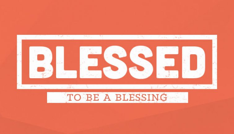 Blessed to Be a Blessing Sermon Series Idea