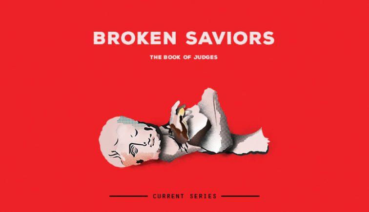 Broken Saviors Sermon Series Idea