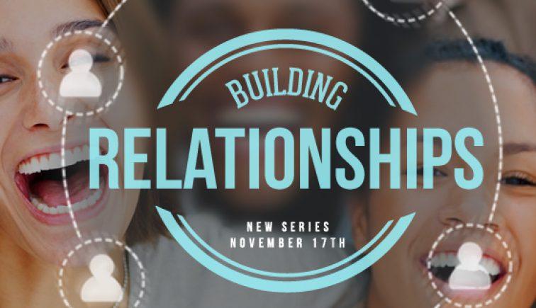Building Relationships - Sermon Series Idea