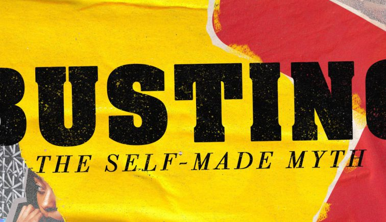 Busting-the-Self-Made-Myth