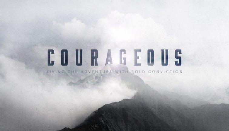 Courageous Sermon Series Idea