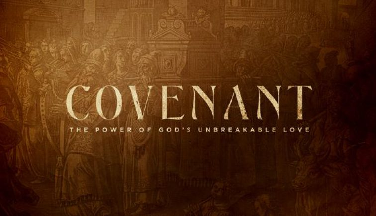 Covenant-The-Power-Of-Gods-Unbreakable-Love-576x324