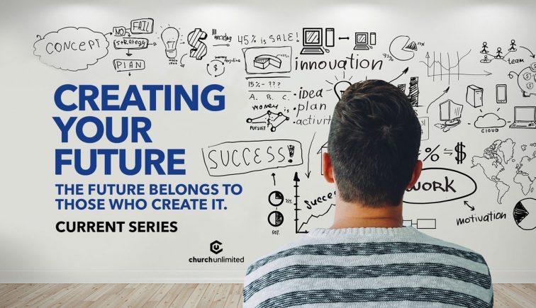 Creating Your Future Sermon Series Idea