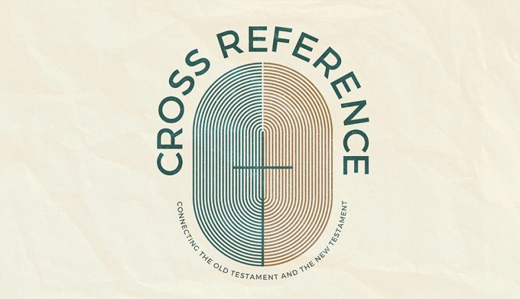 Cross Reference: Connecting the Old and the New Testament Sermon Series