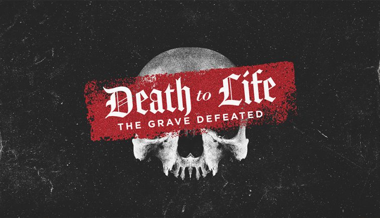 Death-To-Life-Easter-Sermon-Series