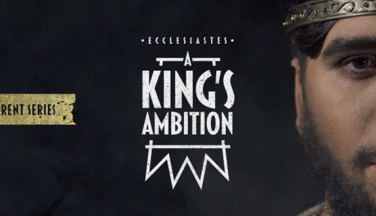 Ecclesiastes A King's Ambition