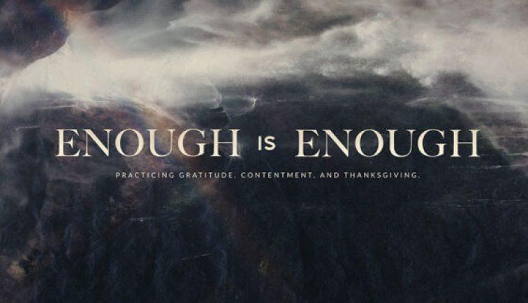 Enough-Is-Enough-Gratitude-Contentment-Sermon-Series-576x324