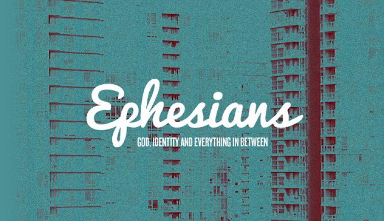 Ephesians Sermon Series Idea