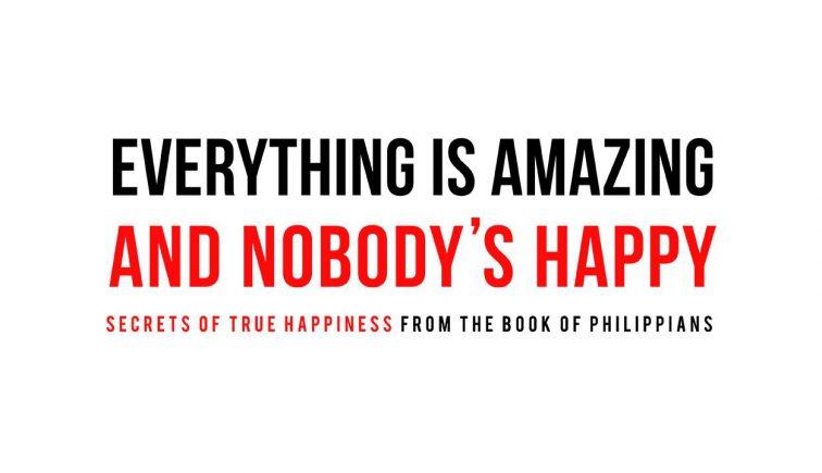 Everything's Amazing and Nobody's Happy
