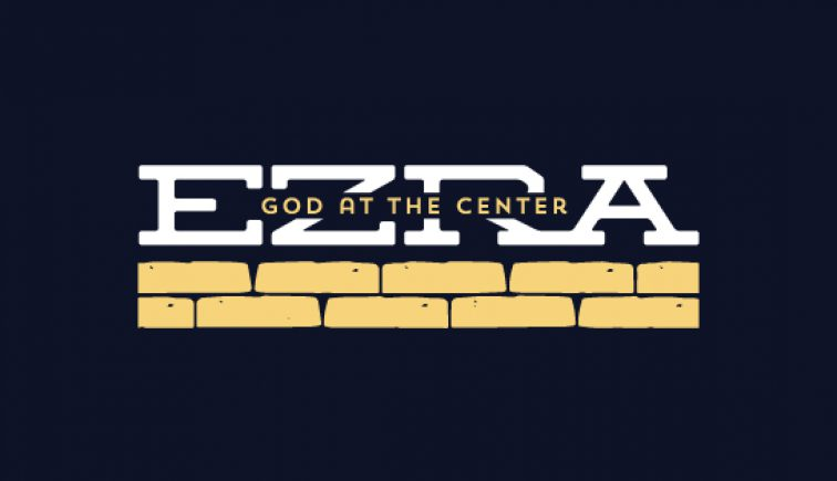 ezra-god-at-the-center-sermon-series-idea