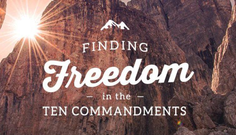 Finding Freedom in the Ten Commandments Sermon Series Idea