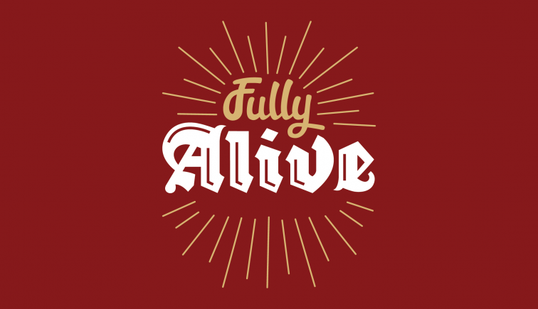 Fully Alive Sermon Series Idea