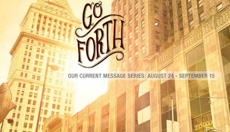 Go Forth Message Series Ideas