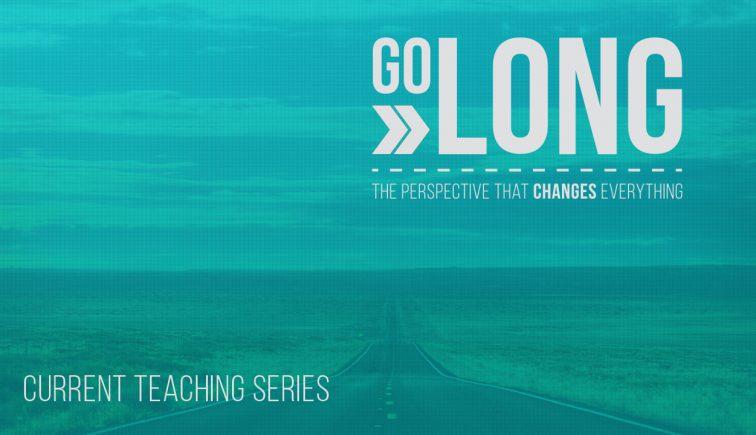 Go Long Sermon Series Idea