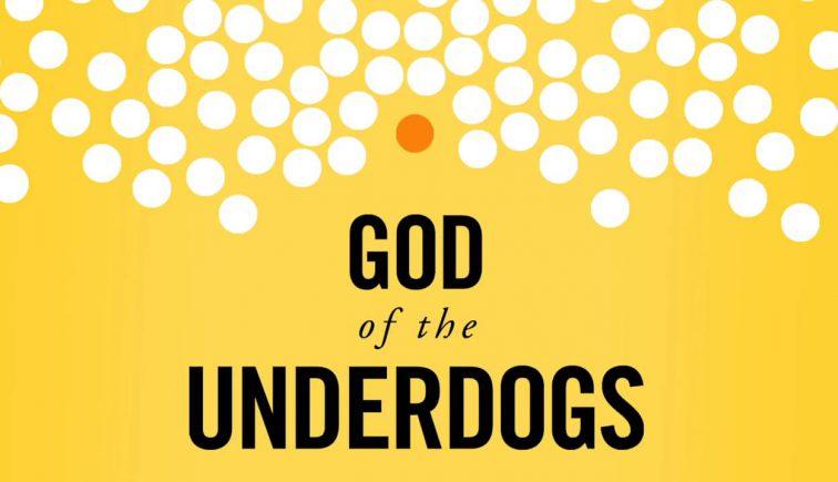 God of the Underdogs Sermon Series Idea