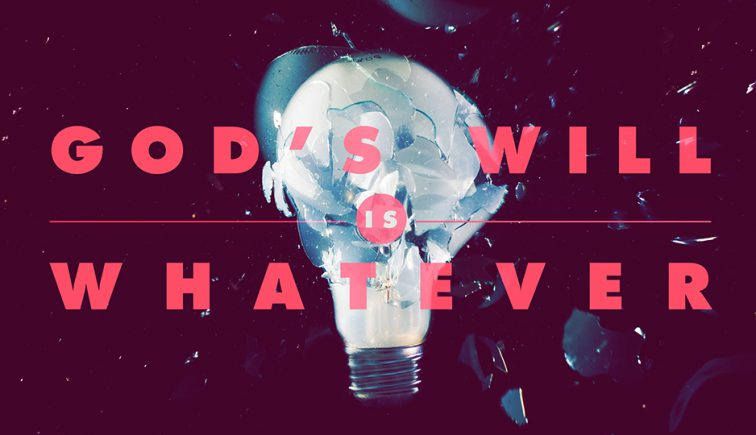 God's Will is Whatever - Elevation Church