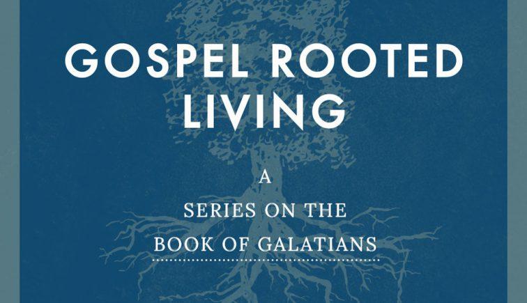 gospel-rooted-living-sermon-series-idea