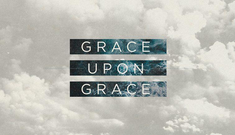 Grace-Upon-Grace_Low-Res-Web-Slide (1)