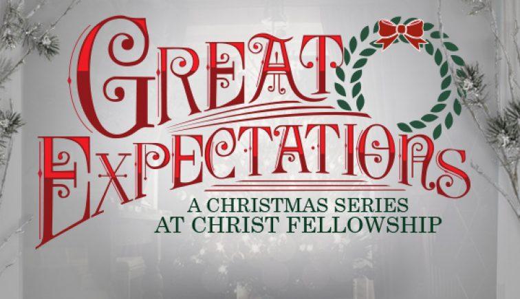 Great Expectations Christmas Sermon Series Idea