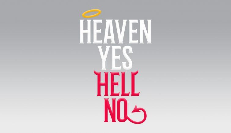 Heaven-Yes-Hell-No-Sermon Series Idea