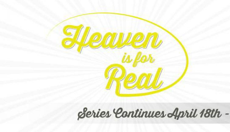 Heaven is for Real Sermon Series Idea