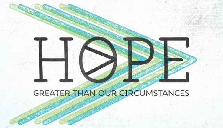 Hope Greater Than Our Circumstances