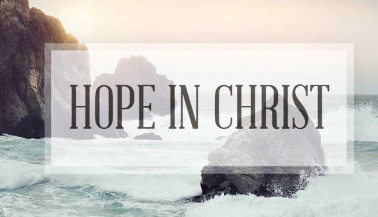 Hope in Christ Sermon Series Idea