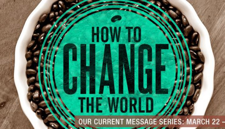 How to Change Your World Sermon Series Idea