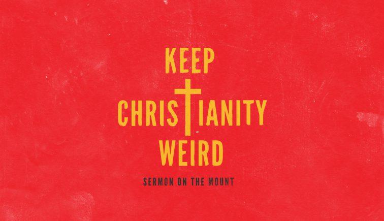 Keep Christianity Weird Sermon Series Idea